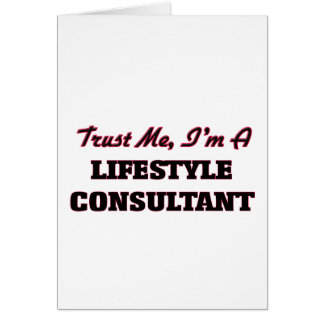 Trust me I'm a Lifestyle Consultant Greeting Card