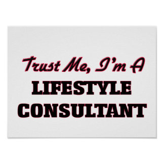 Trust me I'm a Lifestyle Consultant Poster