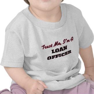Trust me I'm a Loan Officer T Shirt