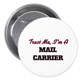 Trust me I'm a Mail Carrier Button