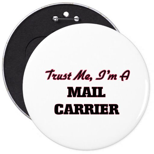Trust me I'm a Mail Carrier Buttons
