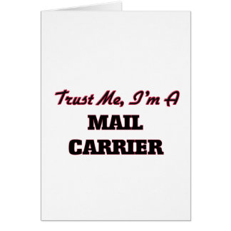 Trust me I'm a Mail Carrier Greeting Card