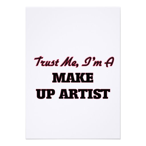 Trust me I'm a Make Up Artist Personalized Announcements