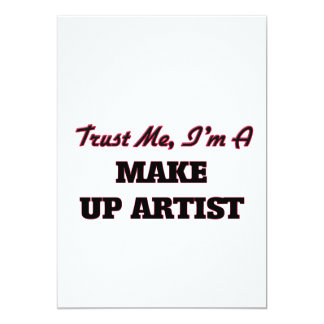 Trust me I'm a Make Up Artist 13 Cm X 18 Cm Invitation Card