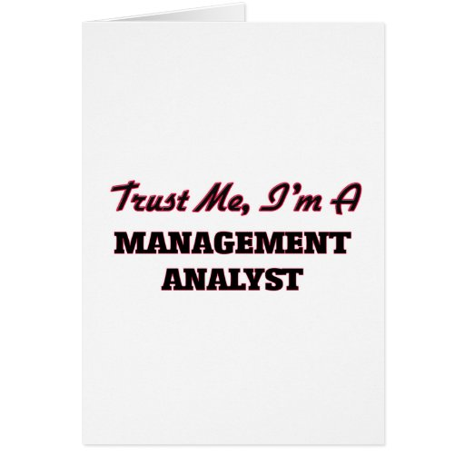 Trust me I'm a Management Analyst Greeting Card