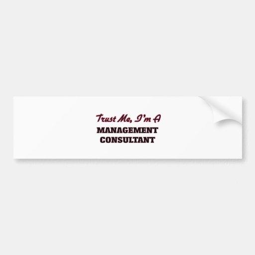 Trust me I'm a Management Consultant Bumper Stickers