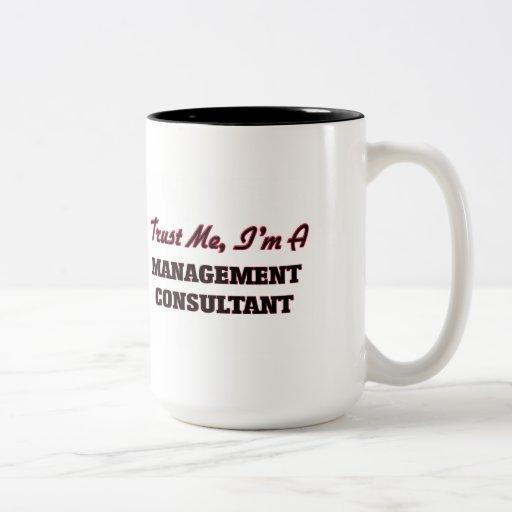 Trust me I'm a Management Consultant Coffee Mug