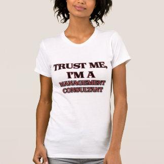 Trust Me I'm A MANAGEMENT CONSULTANT T Shirts