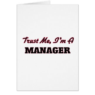Trust me I'm a Manager Greeting Cards