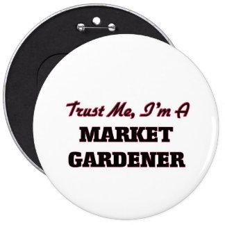 Trust me I'm a Market Gardener Pinback Button