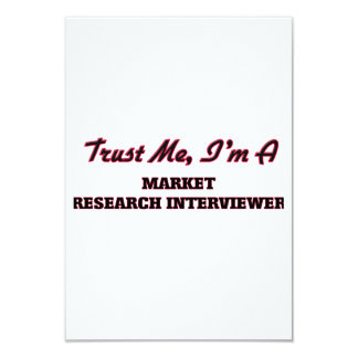 "Trust me I'm a Market Research Interviewer 3.5"" X 5"" Invitation Card"