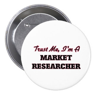 Trust me I'm a Market Researcher Buttons