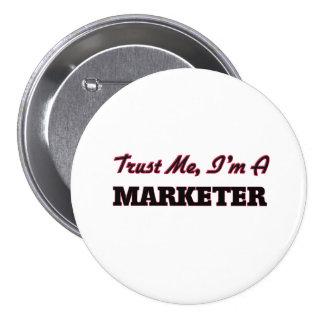 Trust me I'm a Marketer 7.5 Cm Round Badge