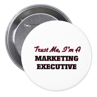 Trust me I'm a Marketing Executive Pin