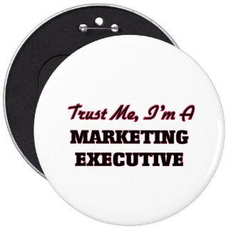 Trust me I'm a Marketing Executive Button