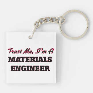 Trust me I'm a Materials Engineer Acrylic Key Chain