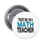 Trust Me, I'm A Math Teacher (blue edition) Buttons