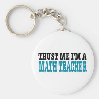 Trust Me I'm A Math Teacher (the blue edition) Key Ring