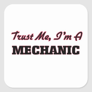 Trust me I'm a Mechanic Square Sticker