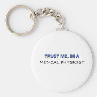 Trust Me I'm a Medical Physicist Key Ring