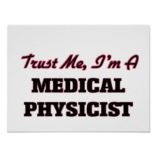 Trust me I'm a Medical Physicist Poster