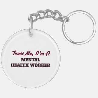 Trust me I'm a Mental Health Worker Keychain