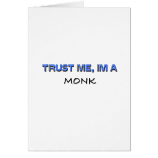 Trust Me I'm a Monk Card