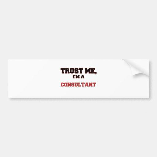 Trust Me I'm a My Consultant Bumper Sticker
