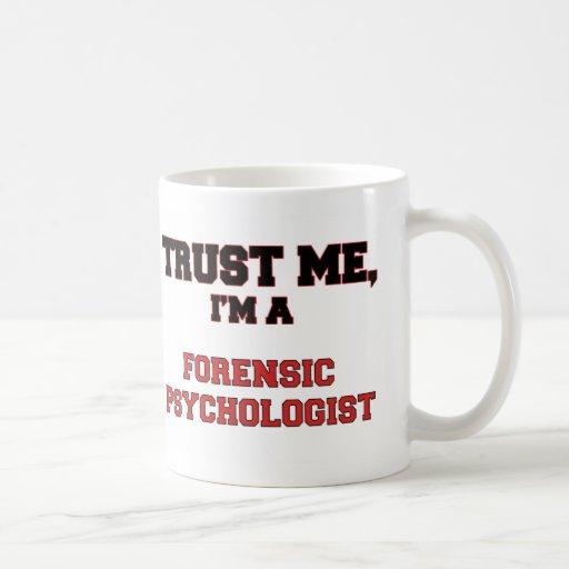 Trust Me I'm a My Forensic Psychologist Mug