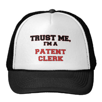 Trust Me I'm a My Patent Clerk Trucker Hat