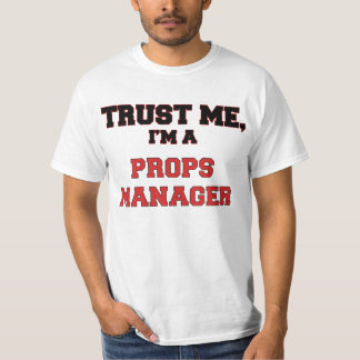 Trust Me I'm a My Props Manager T Shirt