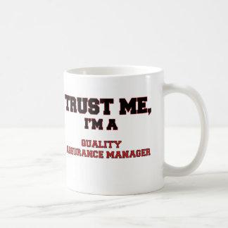 Trust Me I'm a My Quality Assurance Manager Basic White Mug