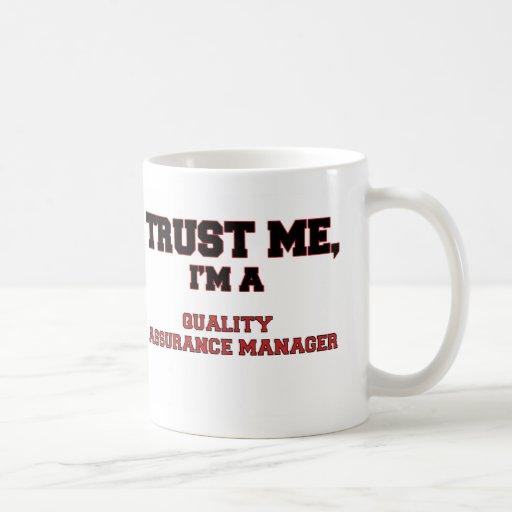 Trust Me I'm a My Quality Assurance Manager Mug