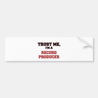 Trust Me I'm a My Record Producer Bumper Sticker