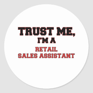 Trust Me I'm a My Retail Sales Assistant Round Sticker