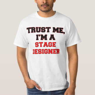 Trust Me I'm a My Stage Designer Shirts