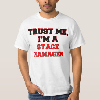 Trust Me I'm a My Stage Manager Tshirt
