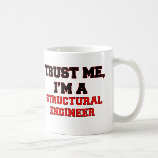 Trust Me I'm a My Structural Engineer Coffee Mugs