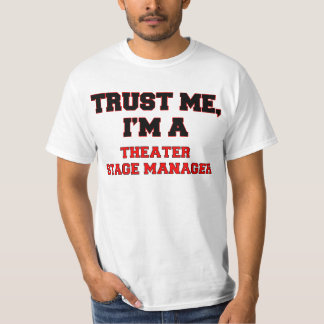Trust Me I'm a My Theater Stage Manager T-shirts