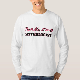 Trust me I'm a Mythologist T-Shirt