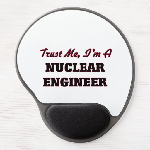 Trust me I'm a Nuclear Engineer Gel Mouse Mats