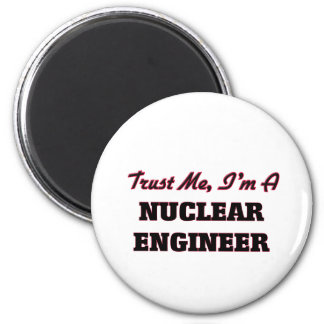 Trust me I'm a Nuclear Engineer Magnets
