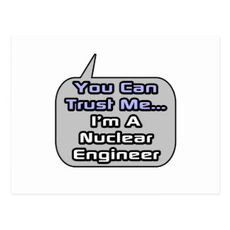 Trust Me .. I'm a Nuclear Engineer Postcards