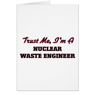 Trust me I'm a Nuclear Waste Engineer Cards