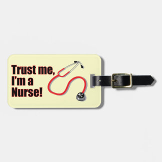 Trust Me I'm a Nurse Fun Stethoscope Luggage Tag