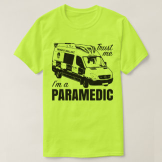 Trust Me I'm A Paramedic Ambulance Emergency Tee