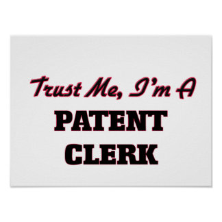 Trust me I'm a Patent Clerk Posters