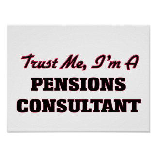 Trust me I'm a Pensions Consultant Poster