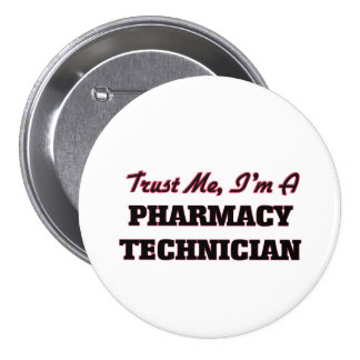 Trust me I'm a Pharmacy Technician 7.5 Cm Round Badge