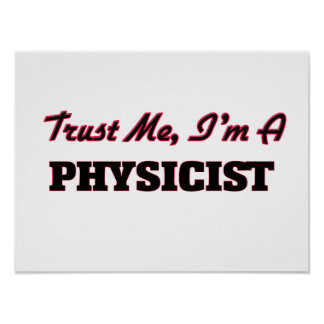Trust me I'm a Physicist Poster